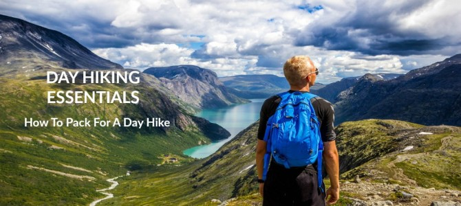 Day Hiking Essentials | How To Pack For A Day Hike