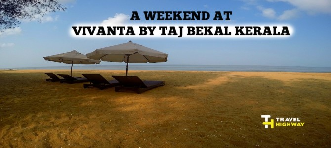 A Weekend At Vivanta By Taj Bekal Kerala