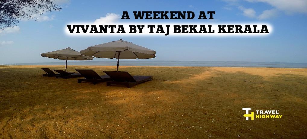 A Weekend At Vivanta By Taj Bekal Kerala